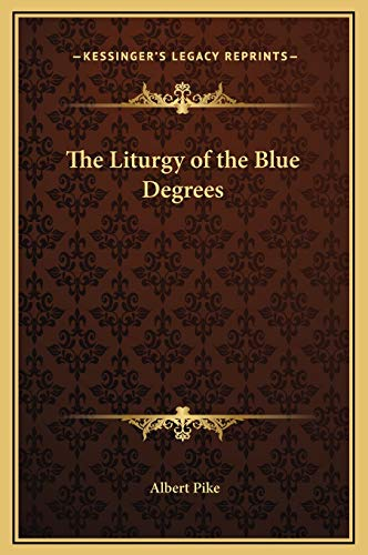 9781169292864: The Liturgy of the Blue Degrees