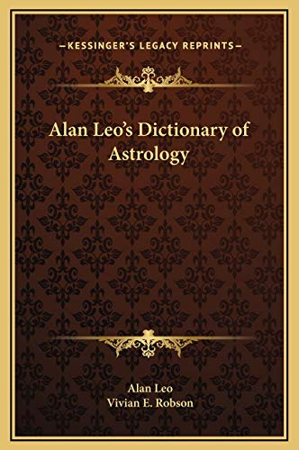 9781169292949: Alan Leo's Dictionary of Astrology