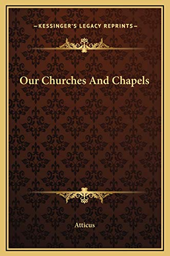 9781169293717: Our Churches And Chapels