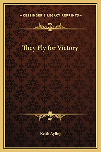 9781169293816: They Fly for Victory