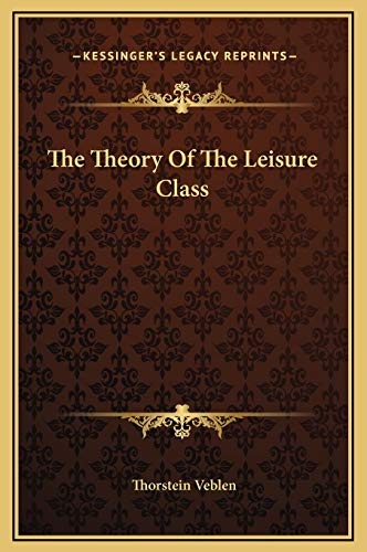 9781169294721: The Theory of the Leisure Class