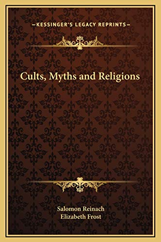 9781169294806: Cults, Myths and Religions