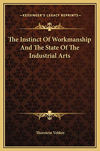 9781169294943: The Instinct Of Workmanship And The State Of The Industrial Arts