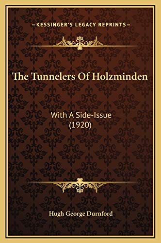 9781169295131: The Tunnelers of Holzminden: With a Side-Issue (1920)
