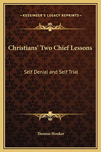 9781169295490: Christians' Two Chief Lessons: Self Denial and Self Trial