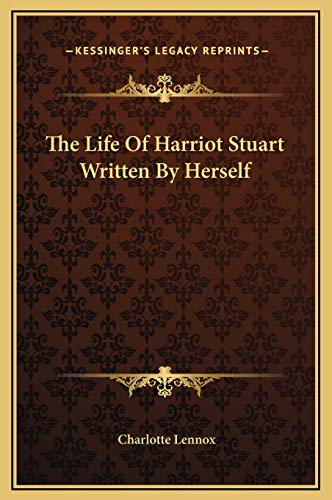 9781169296718: The Life Of Harriot Stuart Written By Herself