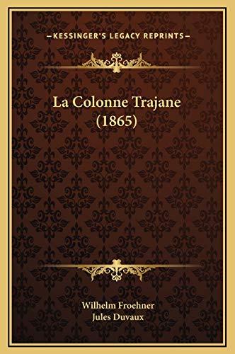9781169297180: La Colonne Trajane (1865)