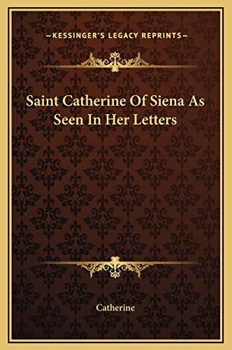 9781169297357: Saint Catherine Of Siena As Seen In Her Letters