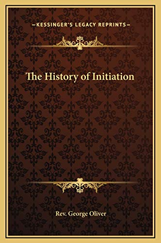 9781169297494: The History of Initiation