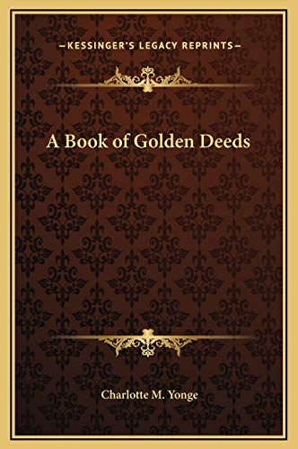 A Book of Golden Deeds: Yonge, Charlotte M.