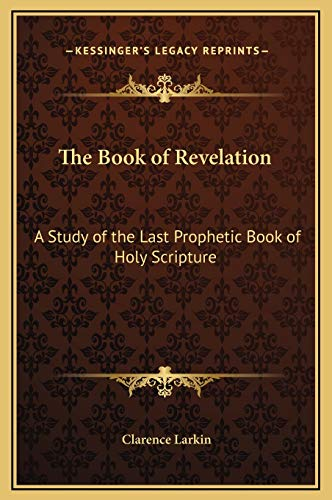 9781169298279: The Book of Revelation: A Study of the Last Prophetic Book of Holy Scripture