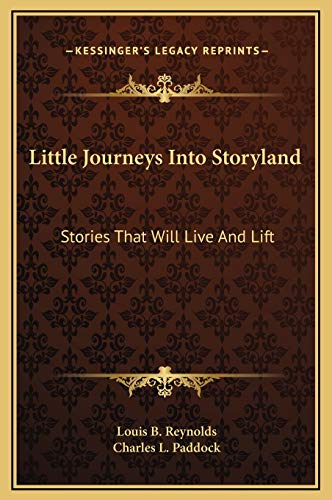 9781169298491: Little Journeys Into Storyland: Stories That Will Live And Lift