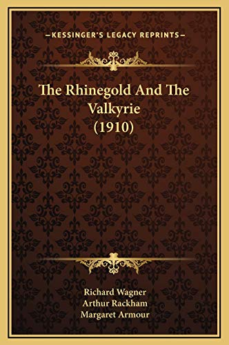9781169299030: The Rhinegold And The Valkyrie (1910)