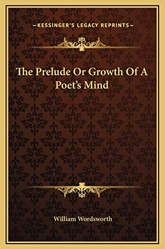 9781169299436: The Prelude or Growth of a Poet's Mind