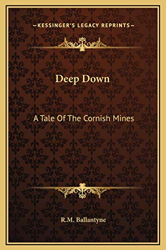 9781169300415: Deep Down: A Tale of the Cornish Mines