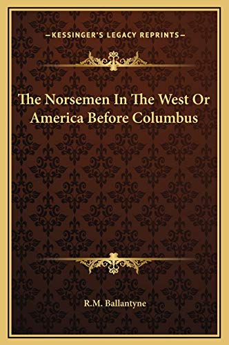 9781169300699: The Norsemen In The West Or America Before Columbus