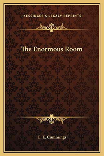 The Enormous Room: Cummings, E. E.