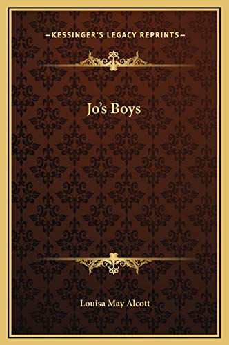 Jo's Boys (Kessinger Legacy Reprints): Alcott, Louisa May