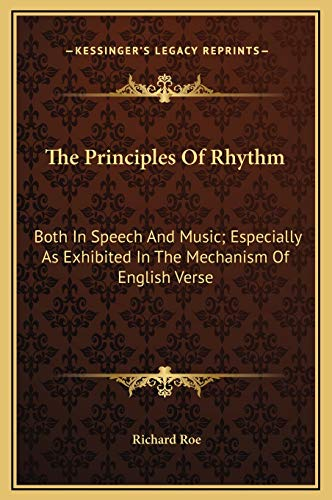 9781169301290: The Principles Of Rhythm: Both In Speech And Music; Especially As Exhibited In The Mechanism Of English Verse