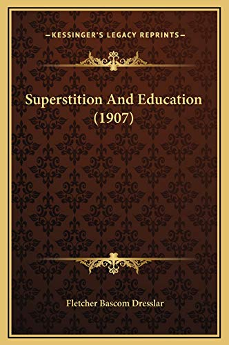 9781169301375: Superstition and Education (1907)