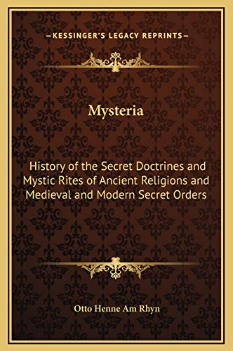 9781169301573: Mysteria: History of the Secret Doctrines and Mystic Rites of Ancient Religions and Medieval and Modern Secret Orders