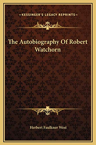 9781169302938: The Autobiography Of Robert Watchorn