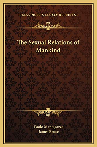 The Sexual Relations of Mankind (116930401X) by Mantegazza, Paolo; Bruce, James