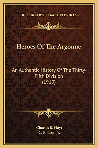 9781169304222: Heroes of the Argonne: An Authentic History of the Thirty-Fifth Division (1919)