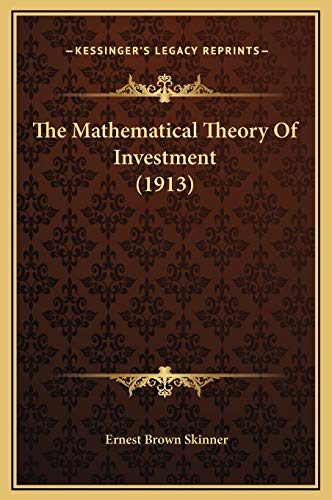 9781169304246: The Mathematical Theory Of Investment (1913)