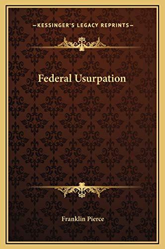 9781169305137: Federal Usurpation