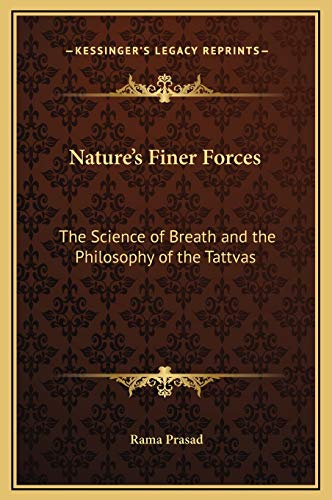 9781169305281: Nature's Finer Forces: The Science of Breath and the Philosophy of the Tattvas