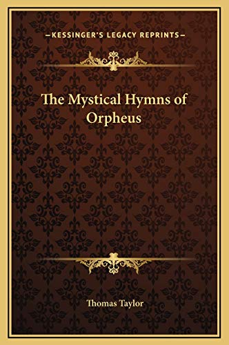 9781169305328: The Mystical Hymns of Orpheus