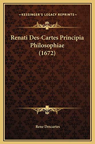 9781169305755: Renati Des-Cartes Principia Philosophiae (1672) (Latin Edition)