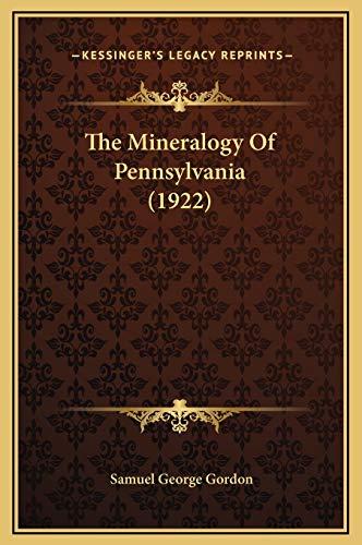 9781169306165: The Mineralogy Of Pennsylvania (1922)