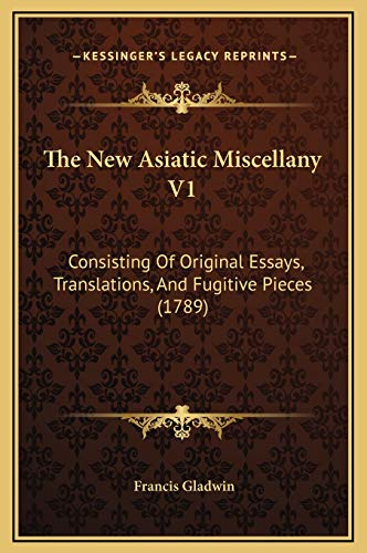 9781169307469: The New Asiatic Miscellany V1: Consisting Of Original Essays, Translations, And Fugitive Pieces (1789)