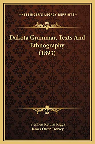 9781169308442: Dakota Grammar, Texts And Ethnography (1893)