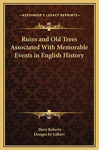9781169309760: Ruins and Old Trees Associated With Memorable Events in English History