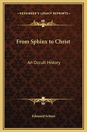 9781169310179: From Sphinx to Christ: An Occult History