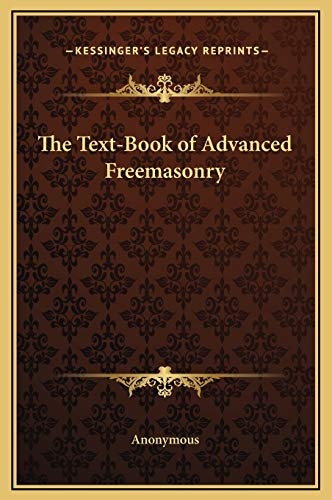 9781169310186: The Text-Book of Advanced Freemasonry