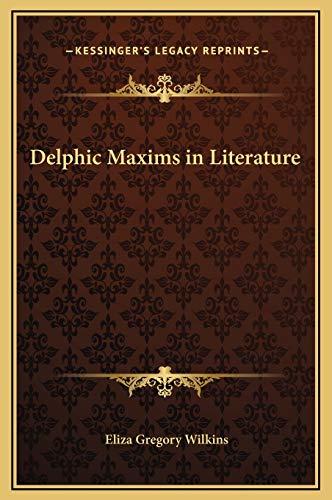 9781169310636: Delphic Maxims in Literature
