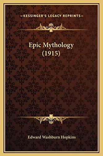 9781169310834: Epic Mythology (1915)