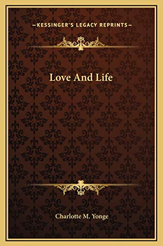 Love And Life (9781169311114) by Charlotte M. Yonge