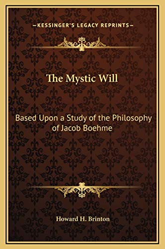9781169311169: The Mystic Will: Based Upon a Study of the Philosophy of Jacob Boehme