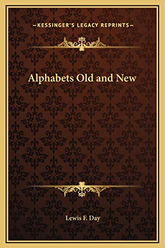 9781169311183: Alphabets Old and New