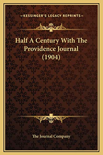 9781169312012: Half A Century With The Providence Journal (1904)