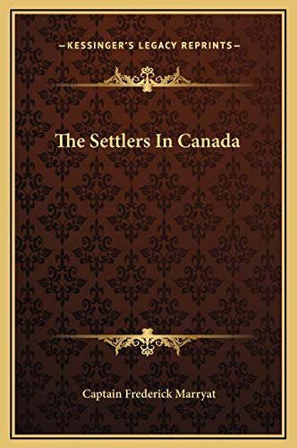 The Settlers In Canada (9781169312371) by Captain Frederick Marryat