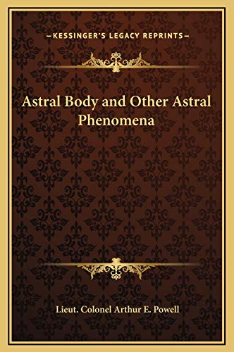 9781169312692: Astral Body and Other Astral Phenomena