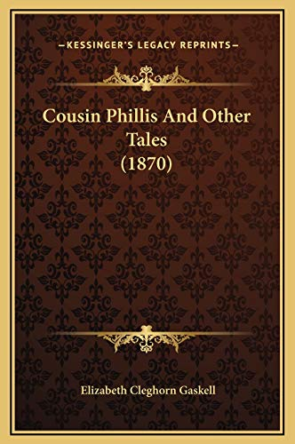 9781169312999: Cousin Phillis And Other Tales (1870)