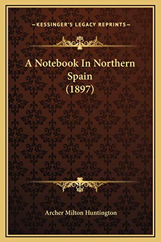 9781169313156: A Notebook in Northern Spain (1897)