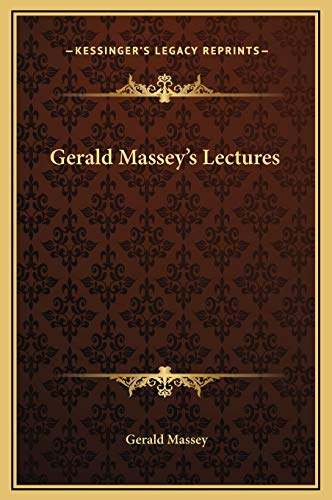 9781169313736: Gerald Massey's Lectures
